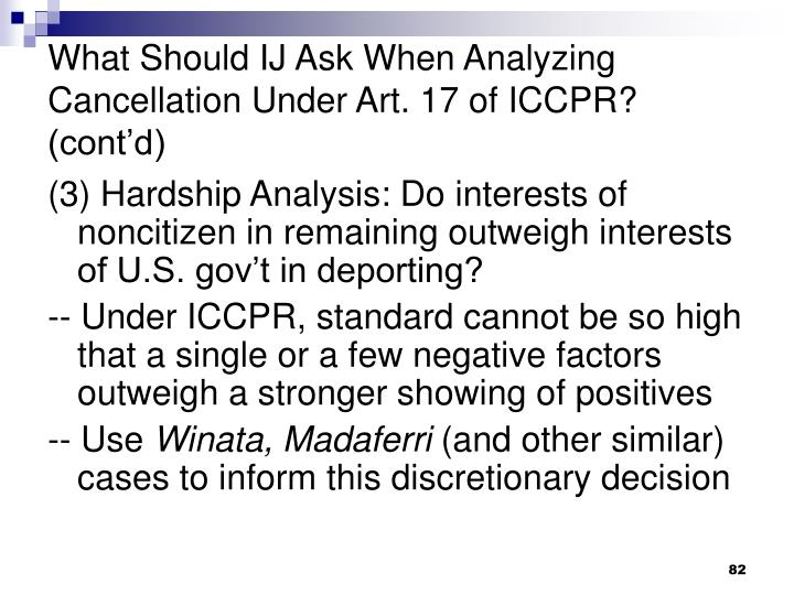 What Should IJ Ask When Analyzing Cancellation Under Art. 17 of ICCPR? (cont'd)