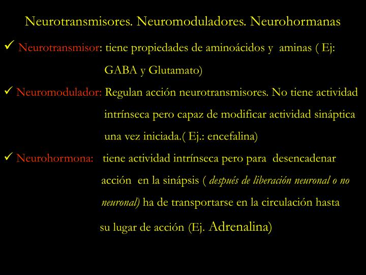 Neurotransmisores. Neuromoduladores. Neurohormanas