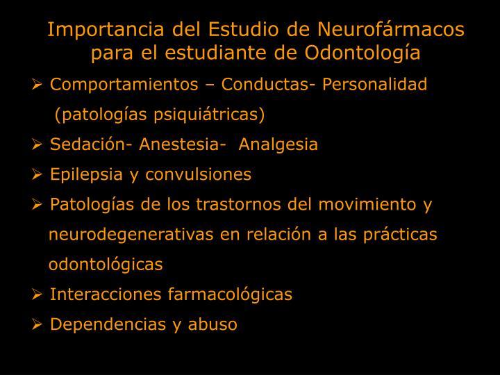 Importancia del Estudio de Neurofármacos para el estudiante de Odontología