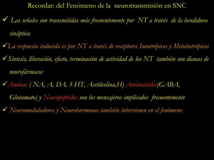 Recordar: del Fenómeno de la  neurotransmisión en SNC