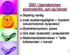 dm1 i barndommen yemotorikk syn og h rsel