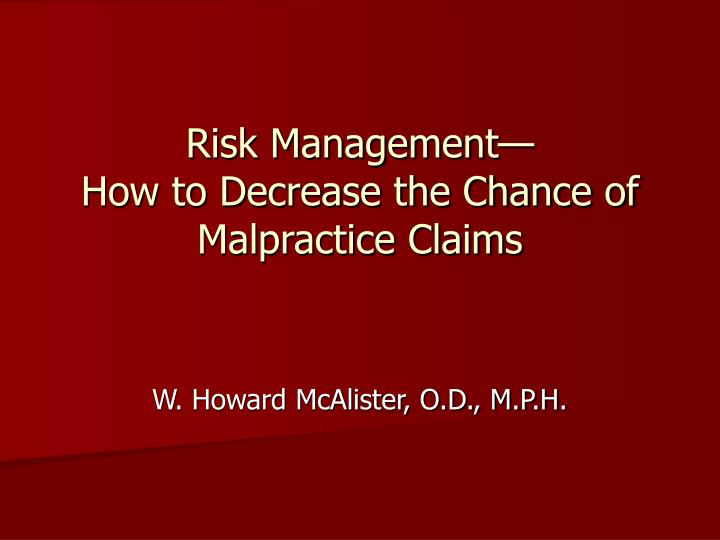 Risk management how to decrease the chance of malpractice claims
