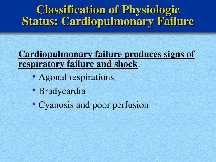 Classification of Physiologic Status: Cardiopulmonary Failure