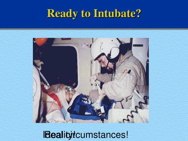 Ready to Intubate?