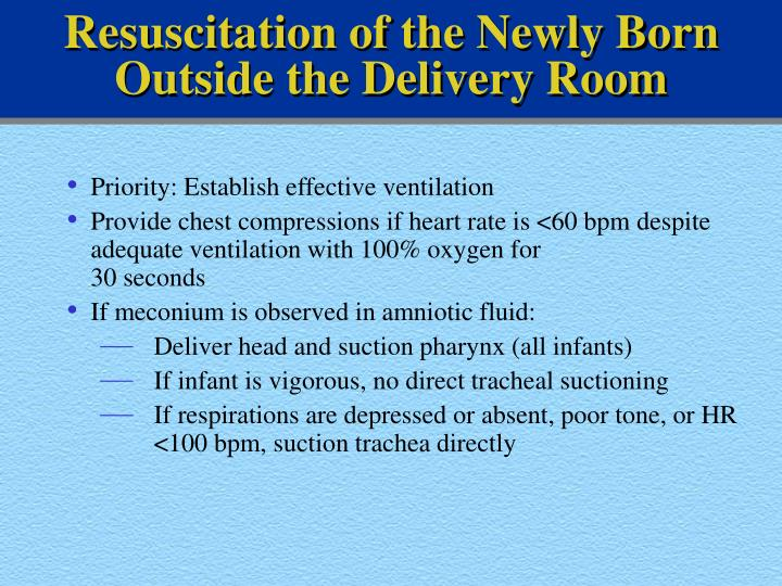 Resuscitation of the Newly Born Outside the Delivery Room