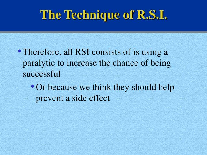 The Technique of R.S.I.
