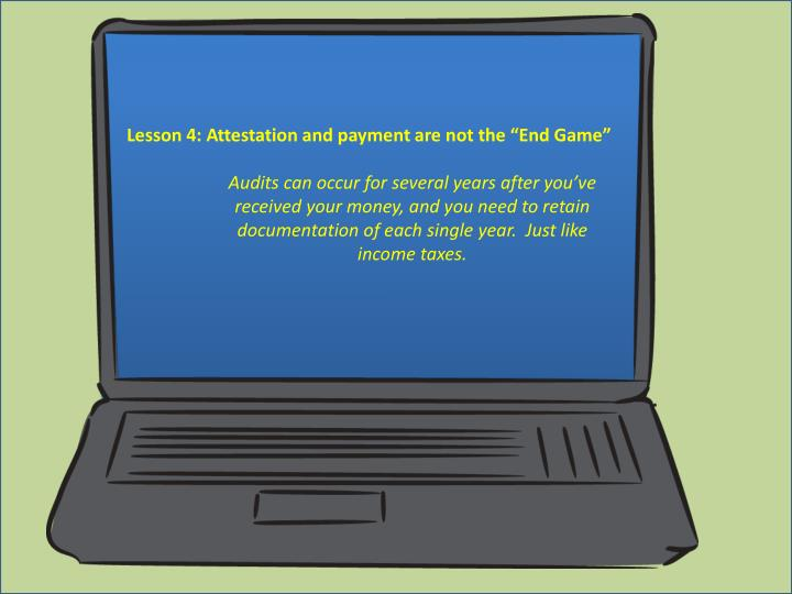 "Lesson 4: Attestation and payment are not the ""End Game"""