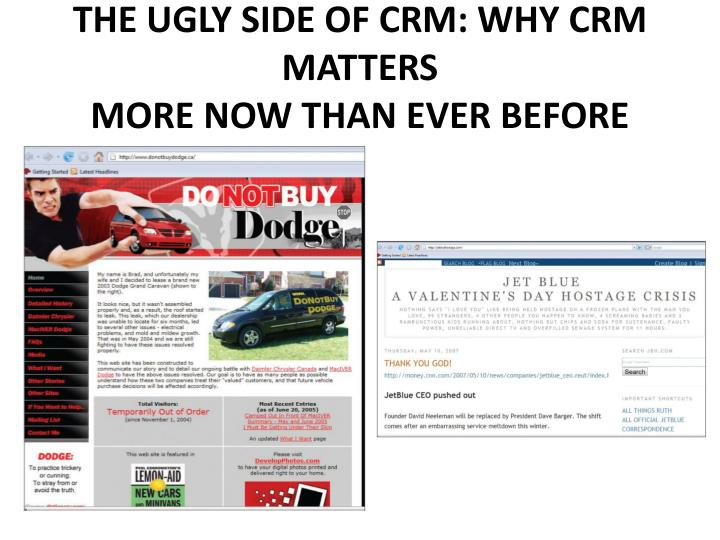 THE UGLY SIDE OF CRM: WHY CRM MATTERS