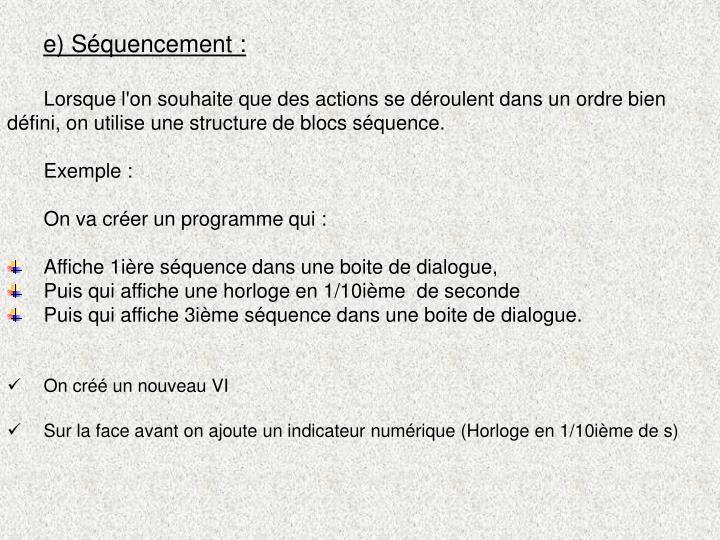 e) Séquencement: