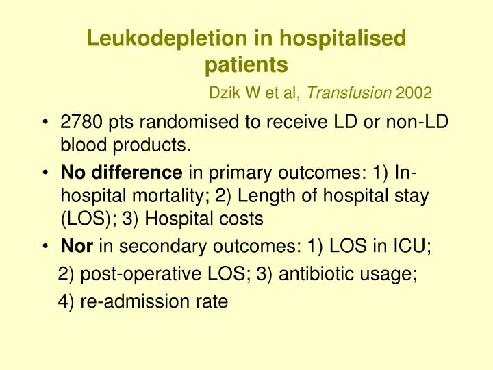 Leukodepletion in hospitalised patients