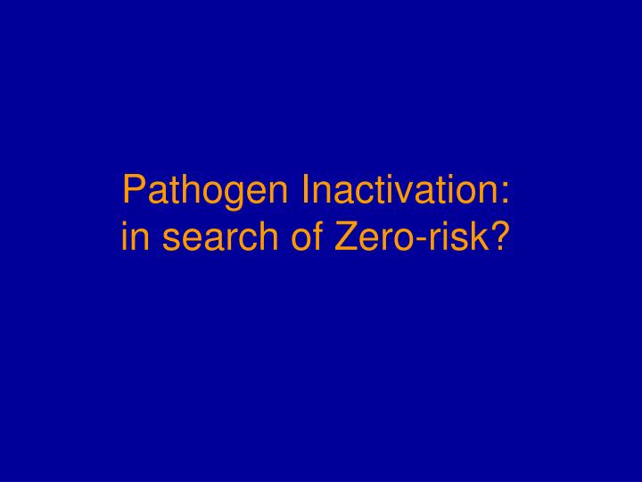 Pathogen Inactivation:
