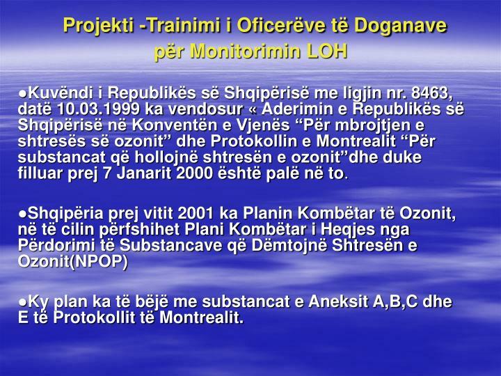 Projekti -Trainimi i Oficerëve të Doganave për Monitorimin LOH