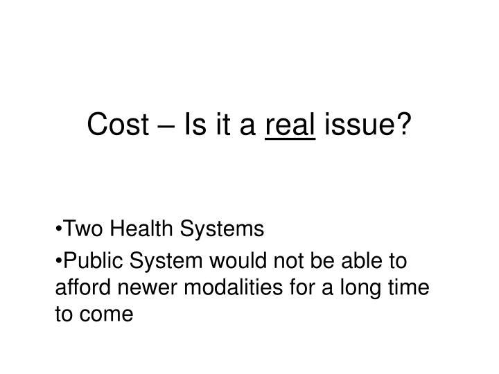 Cost – Is it a