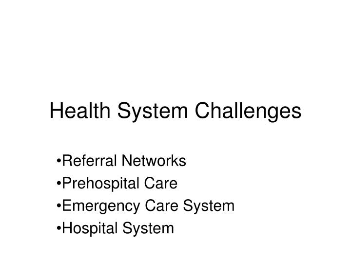 Health System Challenges