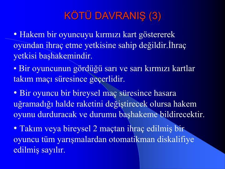 KÖTÜ DAVRANIŞ (3)