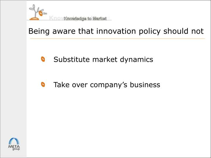 Being aware that innovation policy should not