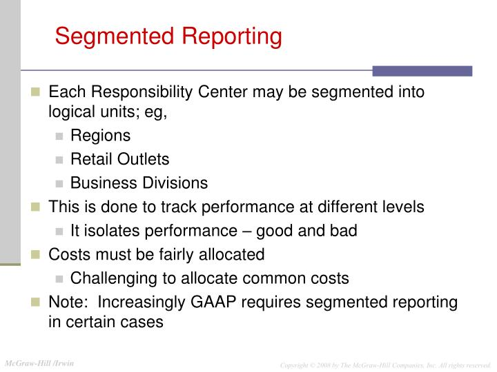 Each Responsibility Center may be segmented into logical units; eg,