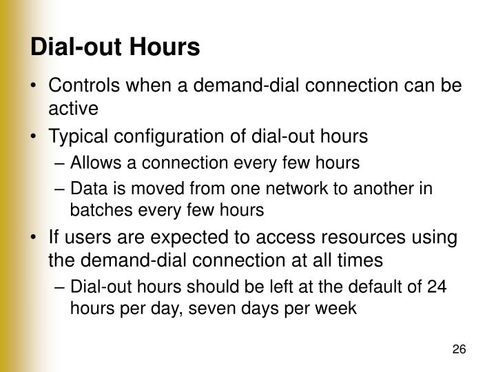 Dial-out Hours