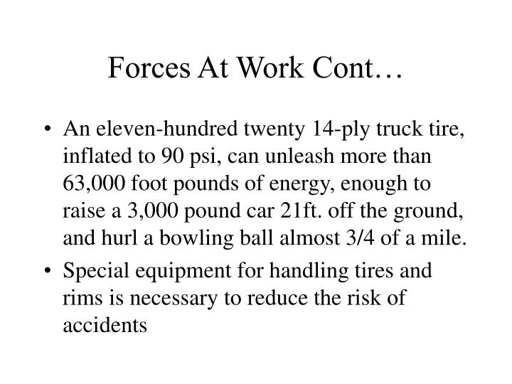 Forces At Work Cont…