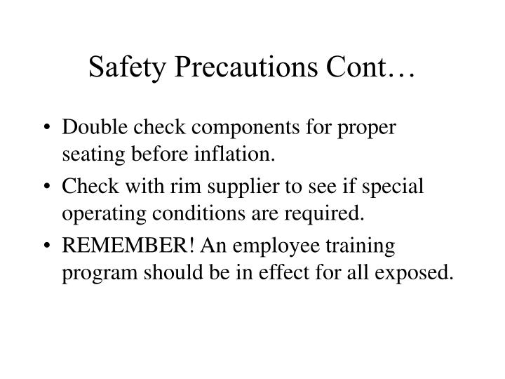 Safety Precautions Cont…