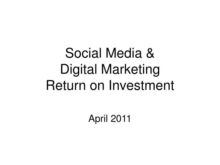 Social media digital marketing return on investment