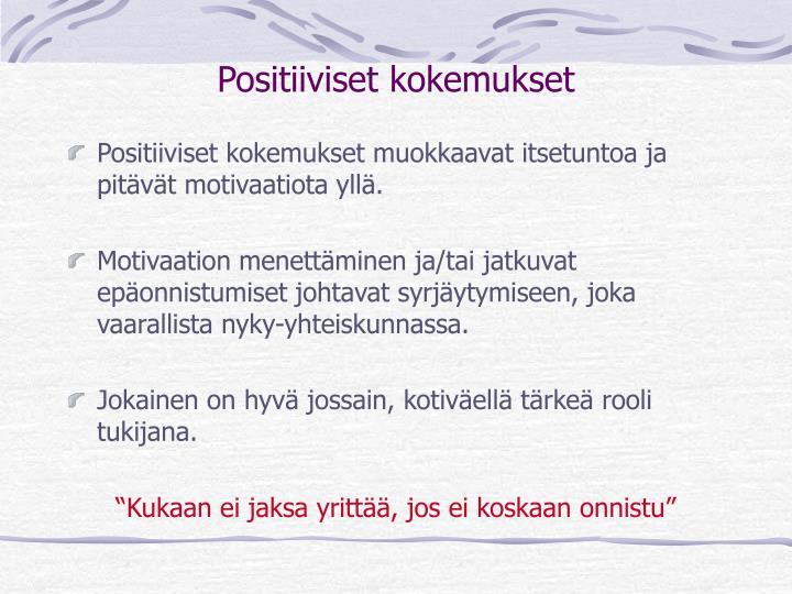 Positiiviset kokemukset