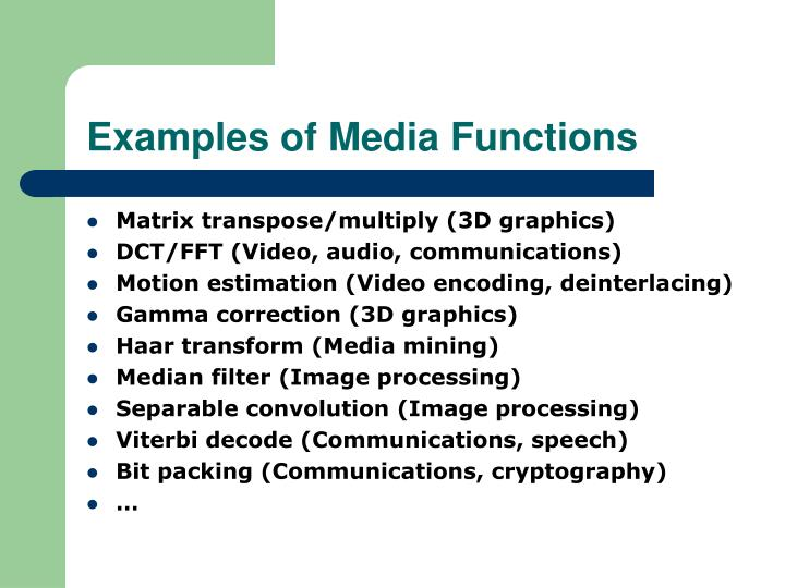 Examples of Media Functions