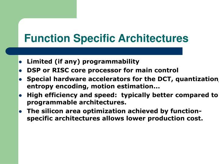 Function Specific Architectures