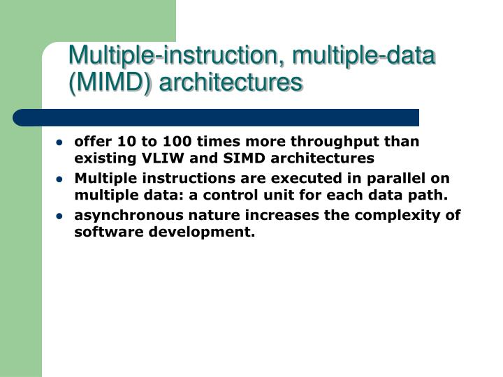 Multiple-instruction, multiple-data (MIMD) architectures