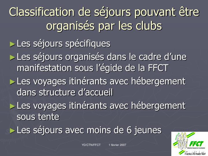 Classification de séjours pouvant être organisés par les clubs