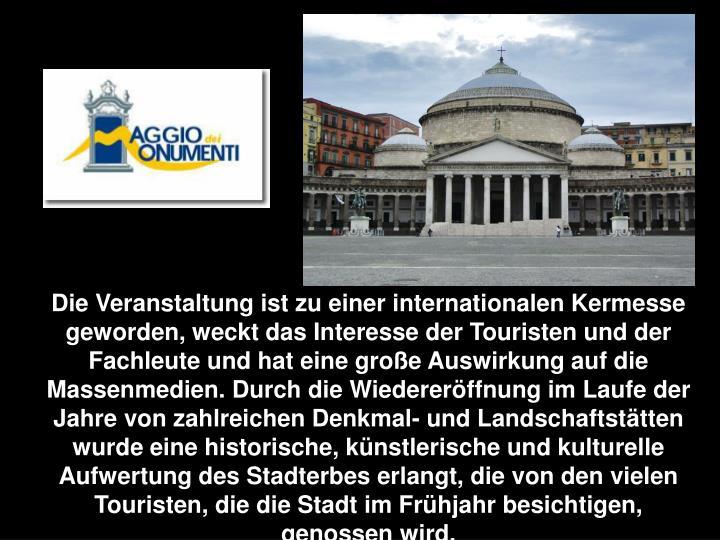 Die Veranstaltung ist zu einer internationalen Kermesse geworden, weckt das Interesse der Touristen und der Fachleute und hat eine gro