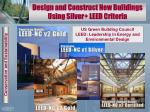 design and construct new buildings using silver leed criteria