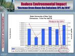 reduce environmental impact decrease green house gas emissions 20 by 2014