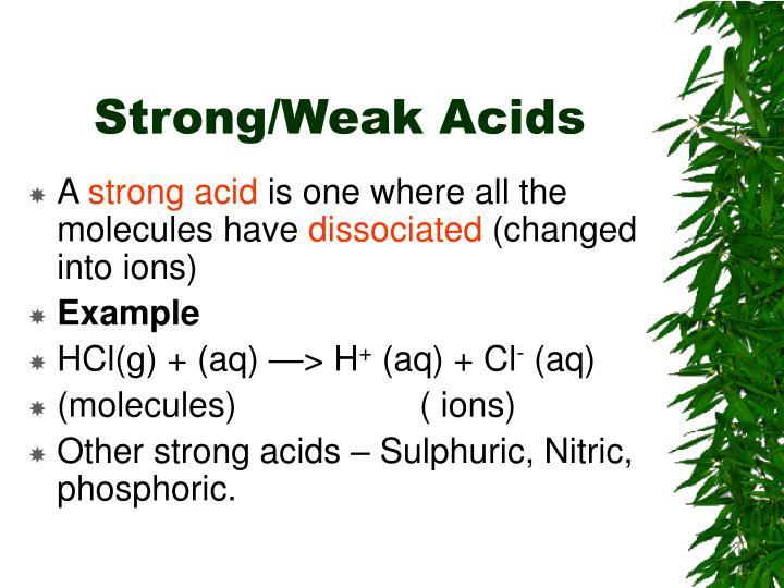 Strong/Weak Acids