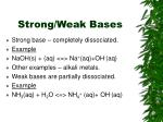 strong weak bases