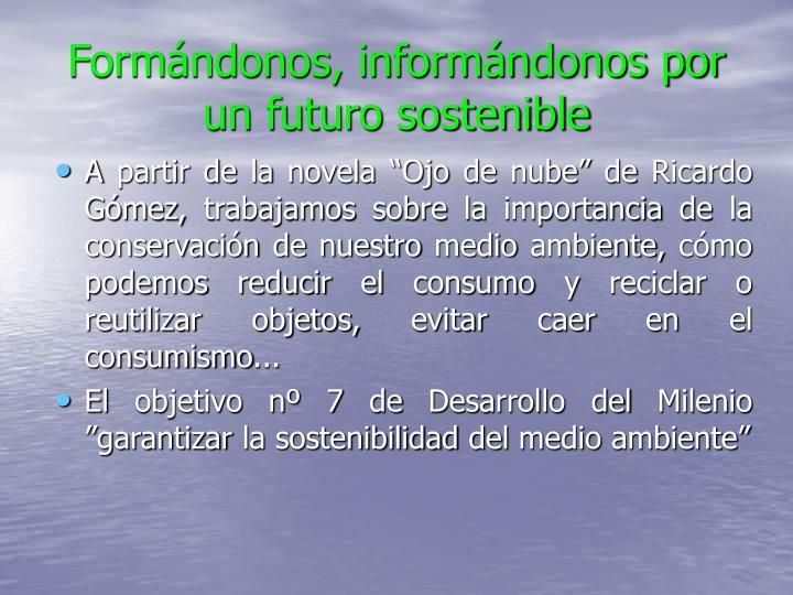 Formándonos, informándonos por un futuro sostenible