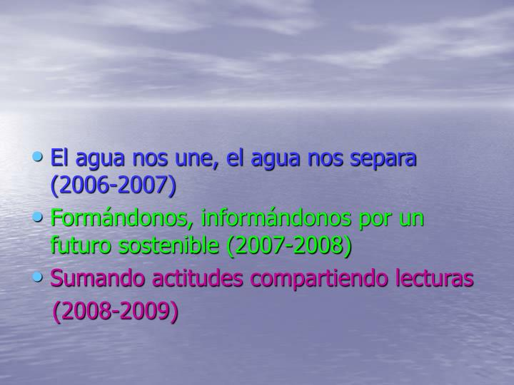 El agua nos une, el agua nos separa (2006-2007)