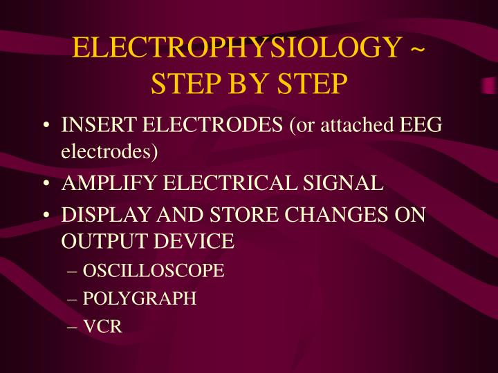 ELECTROPHYSIOLOGY ~ STEP BY STEP