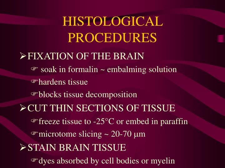 HISTOLOGICAL PROCEDURES