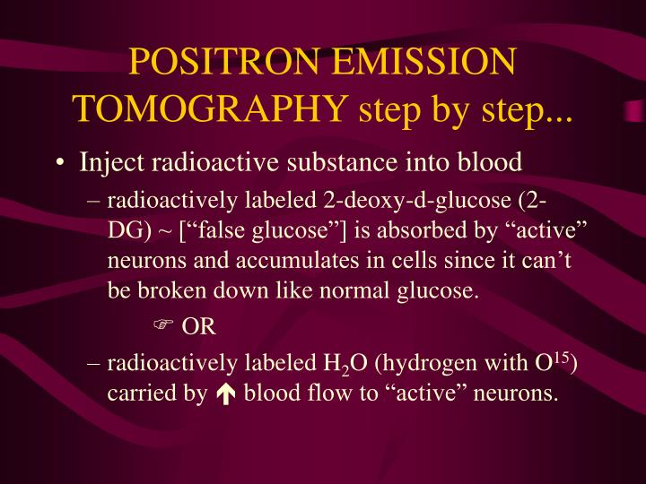 POSITRON EMISSION TOMOGRAPHY step by step...