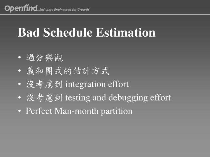 Bad Schedule Estimation