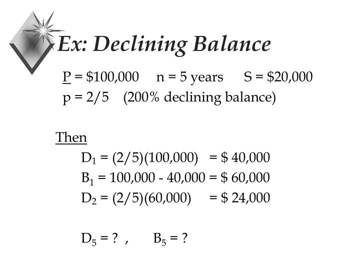 Ex: Declining Balance