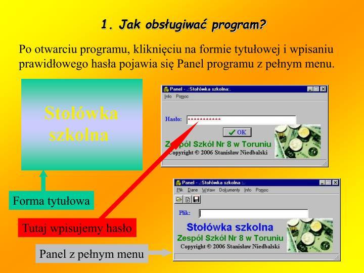 1. Jak obsługiwać program?