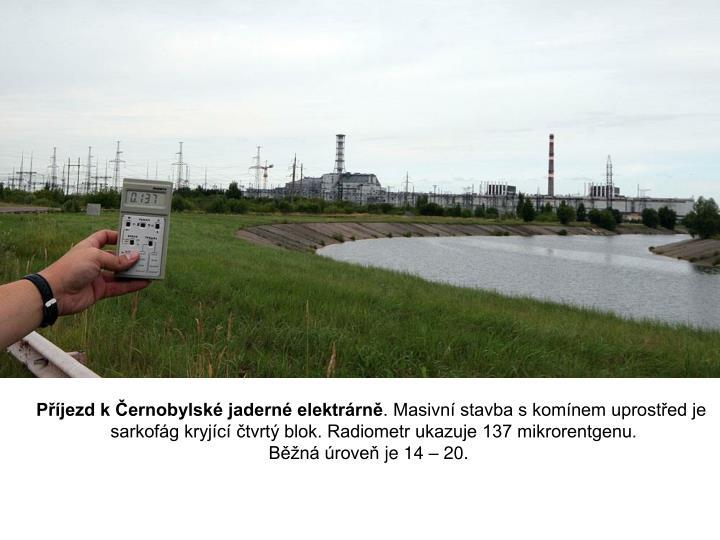 Příjezd k Černobylské jaderné elektrárně