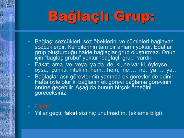Bağlaçlı Grup: