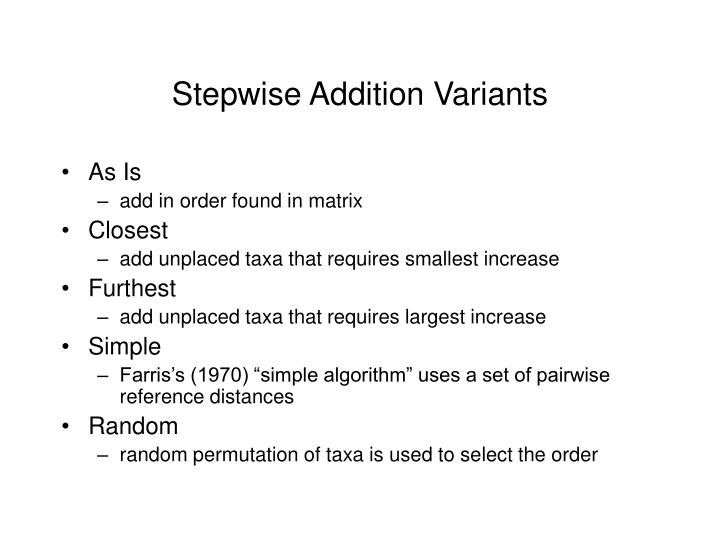 Stepwise Addition Variants