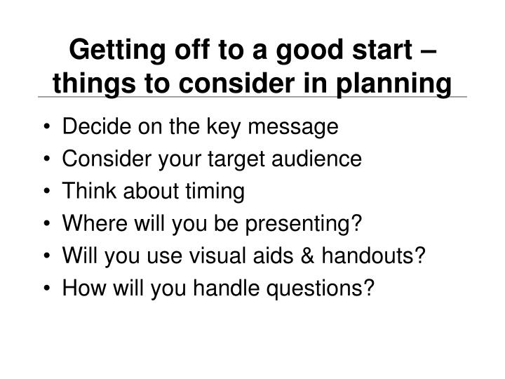 Getting off to a good start –things to consider in planning
