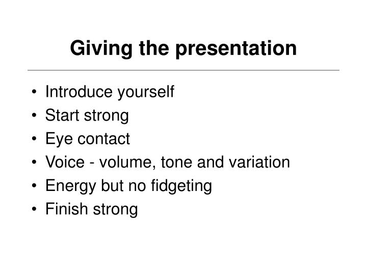 Giving the presentation