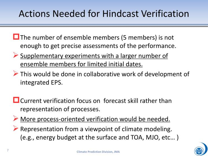 Actions Needed for Hindcast Verification