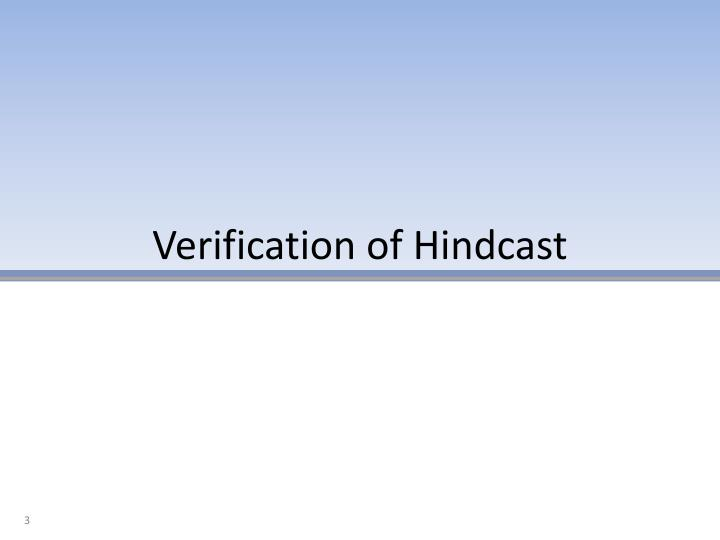Verification of hindcast